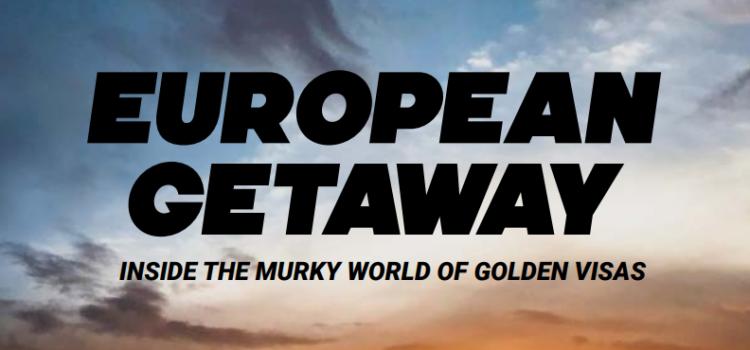 "Relatório European Getaway arrasa o ""mundo obscuro dos Vistos Gold"""
